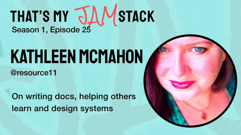 Kathleen McMahon on writing docs, helping others learn and design systems