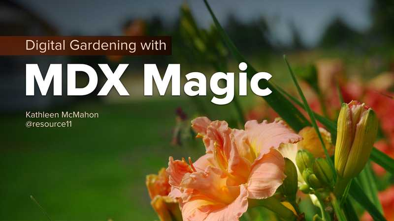 Digital Gardening with MDX Magic
